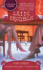 A Coffeehouse Mystery: Latte Trouble Vol. 3 by Cleo Coyle (2005, Paperback)