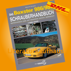 Das PORSCHE BOXSTER 986 / 987 SCHRAUBER-HANDBUCH Dempsey Reparatur-Anleitung