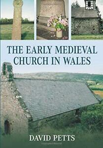 The-Early-Medieval-Church-in-Wales-by-David-Petts