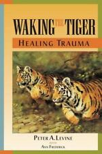 Waking the Tiger : Healing Trauma by Peter A. Levine (1997, Paperback)