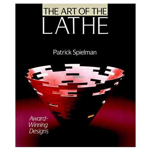 Art of the Lathe: Award Winning Designs - Paperback NEW Spielman, Patri 1996-08-
