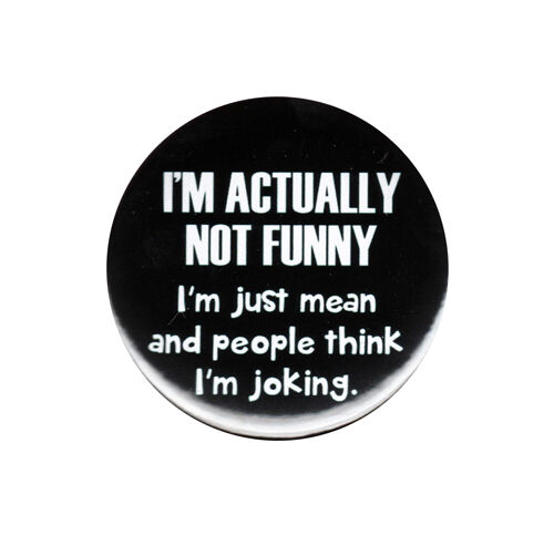 I'm Actually Not Funny Pinback Button Badge Pin 44mm Funny Rude Obnoxious Humour