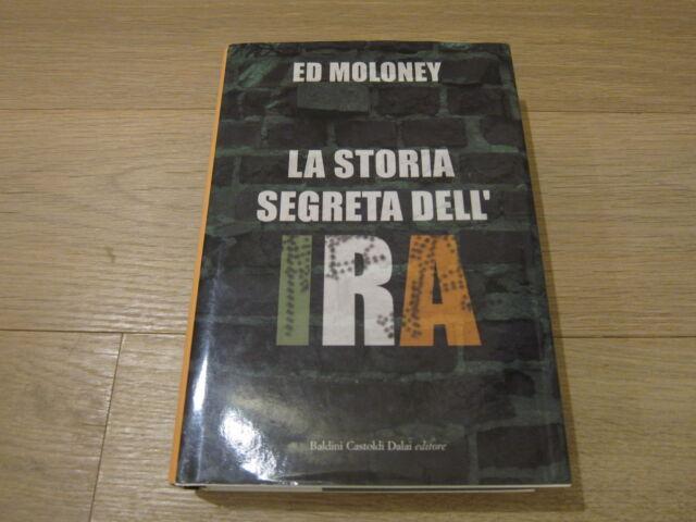 LA STORIA SEGRETA DELL'IRA-ED MOLONEY-BALDINI E CASTOLDI EDITORE 2004