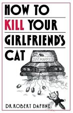 How to Kill Your Girlfriends Cat