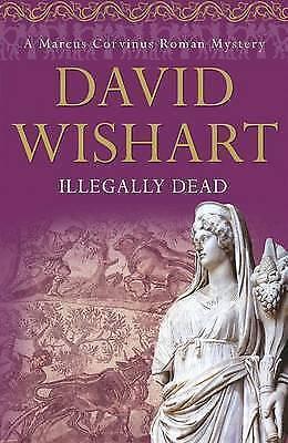 Wishart, David, Illegally Dead (Marcus Corvinus Mysteries), Very Good Book