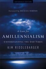 A Case for Amillennialism : Understanding the End Times by Kim Riddlebarger (2013, Paperback, Expurgated)