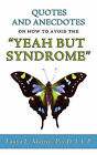 Quotes and Anecdotes on How to Avoid the Yeah But Syndrome by Tanya Lynnette Martin (Paperback / softback, 2010)