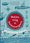 Matjes, Grog & Seemannsgarn von Bettina Snowdon und Martin Lagoda (2014, Taschenbuch)