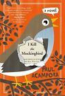 I Kill the Mockingbird by Paul Acampora (2015, Paperback)
