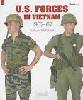 U.S. Forces in Vietnam: 1962-1967 by Guillaume Rousseaux (Paperback, 2013)