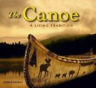 The Canoe: A Living Tradition by John Jennings (Paperback, 2005)