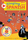 Singing Spanish: 22 Photocopiable Songs and Chants for Learning Spanish by Stephen Chadwick, Helen MacGregor (Mixed media product, 2008)