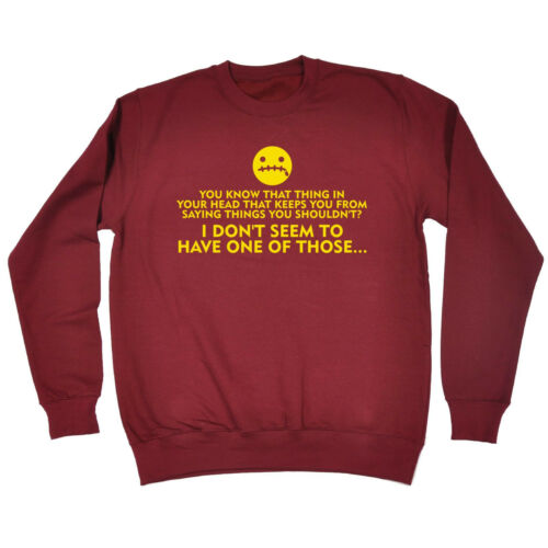 THAT THING IN YOUR HEAD SWEATSHIRT jumper funny birthday gift present himher