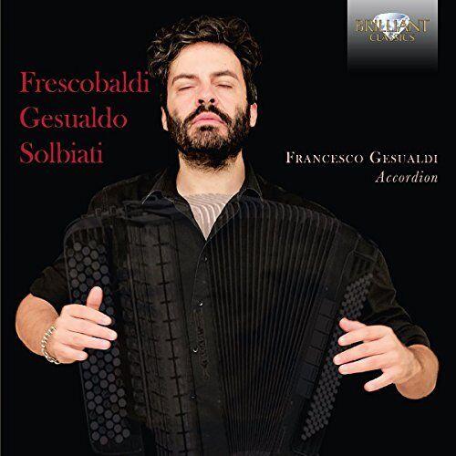 Francesco Gesualdi - Frescobaldi; Gesualdo: Music For Accordion [CD]