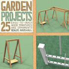 Garden Projects: 25 Easy-to-build Wood Structures & Ornaments by Roger Marshall (Paperback, 2015)