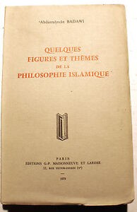 ISLAM-QQS-FIGURES-ET-THEMES-DE-LA-PHILOSOPHIE-ISLAMIQUE-A-BADAWI-ED-LAROSE-1979