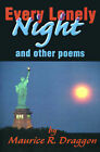 Every Lonely Night: And Other Poems by Maurice R Draggon (Paperback / softback, 2000)