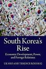 South Korea's Rise: Economic Development, Power, and Foreign Relations by U. K. Heo, Terence Roehrig (Paperback, 2014)