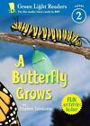 Green Light Readers Level 2: A Butterfly Grows by Stephen R. Swinburne (2009, Paperback)