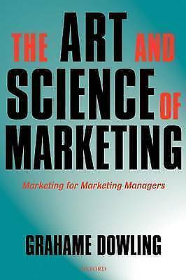 The Art and Science of Marketing: Marketing for Marketing Managers, Dowling, Gra