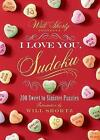 Will Shortz Presents I Love You, Sudoku!: 200 Sweet to Sinister Puzzles by St Martin's Press (Paperback / softback, 2015)