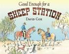 Good Enough for a Sheep Station by David Cox (Hardback, 2015)