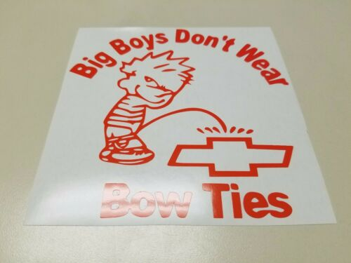 Window Toolbox Sticker #166 Big Boys Don/'t Wear Bow Ties Sticker
