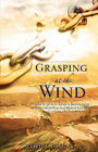 Grasping at the Wind by Alfred T Long Sr (Paperback / softback, 2008)