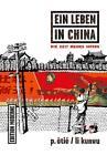 Ein Leben in China 01 von Philippe Otié und Li Kunwu (2012, Kunststoffeinband)