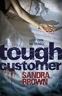 Tough Customer by Sandra Brown (Hardback, 2010)