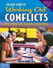 The Kids' Guide to Working Out Conflicts: How to Keep Cool, Stay Safe, and Get A