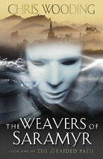 Chris Wooding - The Weavers of Saramyr - Signed - UK First First Ed HBK