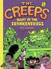 The Creeps 1: Night of the Frankenfrogs by Chris Schweizer (Hardback, 2015)