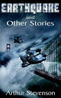 Earthquake and Other Stories by Arthur Stevenson (Paperback / softback, 2005)