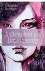 Tollkirschen und Brombeereis von Franziska Dalinger (2013, Taschenbuch)