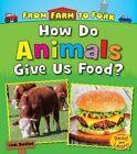 How Do Animals Give Us Food? by Linda Staniford (Hardback, 2016)
