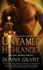 Dark Sword: Untamed Highlander : A Dark Sword Novel 4 by Donna Grant (2011, Paperback)