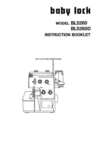 INSTRUCTION MANUAL BOOK FOR BABY LOCK SERGER 5260 BL5260 BL5260D