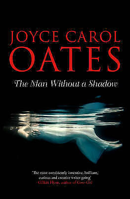 1 of 1 - The Man Without a Shadow, Oates, Joyce Carol, New Book