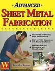 Advanced Sheet Metal Fabrication by Timothy Remus (Paperback, 2003)