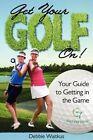 Get Your Golf On! by Debbie Waitkus (Paperback / softback, 2012)