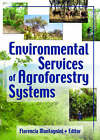 Environmental Services of Agroforestry Systems by Yale University, Florencia Montagnini (Paperback, 2006)