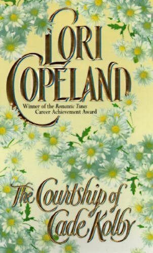 Lori Copeland / Courtship of Cade Kolby Avon Romantic Treasure 1997