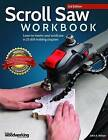 Scroll Saw Workbook, 3rd Edition by John A. Nelson (Paperback, 2014)