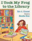 I Took My Frog to the Library by Eric A Kimmel (Hardback, 1992)