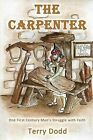 The Carpenter by Terry Dodd (Paperback / softback, 2013)
