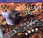 Stellar Jays * by John Reischman (CD, Jun-2007, Corvus)