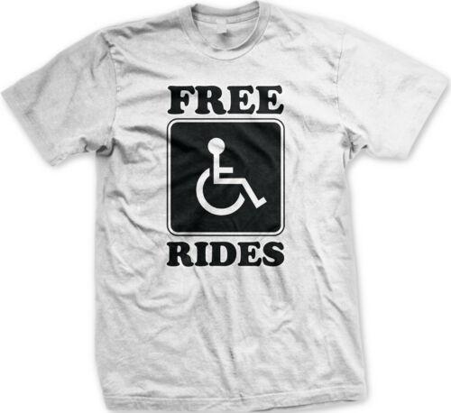 Free Rides fauteuil roulant handicapé symbole Blague Sexe Aller Sans doit tee-shirt Homme