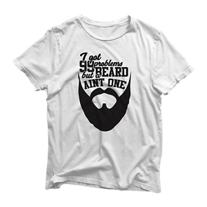 Funny Novelty Father/'s Day I Got 99 Problems But A Beard Ain/'t One T-Shirt