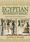 Egyptian Prosperity Magic: Spells and Recipes for Financial Empowerment by Claudia R. Dillaire (Paperback, 2011)